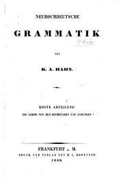 Neuhochdeutsche Grammatik ...: Band 1