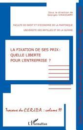 La fixation de ses prix : quelle liberté pour l'entreprise ?: Travaux du CERJDA -, Volume11