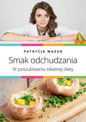 Smak odchudzania: W poszukiwaniu idealnej diety