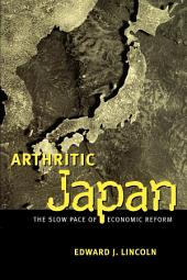 Arthritic Japan: The Slow Pace of Economic Reform