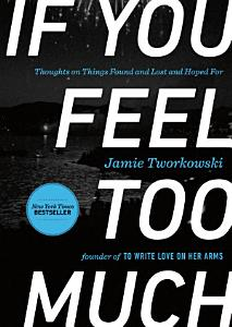 If You Feel Too Much Book