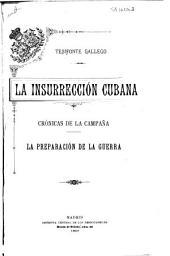 La insurrección cubana: crónicas de la campaña. I. La preparación de la guerra