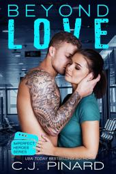 Beyond Love: Imperfect Heroes, Book 4