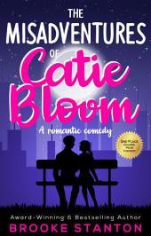 The Misadventures of Catie Bloom: The Bloom Sisters, #1