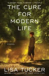 The Cure for Modern Life: A Novel