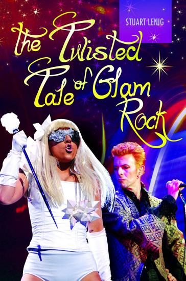 The Twisted Tale of Glam Rock PDF
