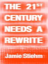 The 21st Century Needs a Rewrite
