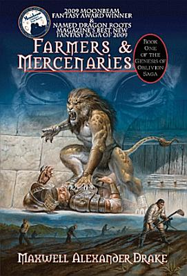 Farmers   Mercenaries   Book One of the Genesis of Oblivion Saga  eBook Ed  PDF