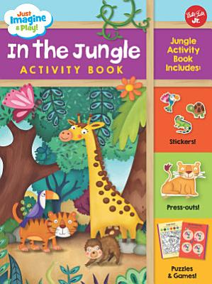 Just Imagine   Play  In the Jungle Activity Book