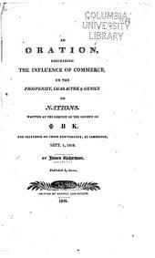 An Oration Describing the Influence of Commerce on the Prosperity, Character & Genius of Nations: Written at the Request of the Society of [Phi Beta Kappa] and Delivered on Their Anniversary, at Cambridge, Sept. 1, 1808