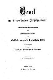 Basel im vierzehnten Jahrhundert: Geschichte Darstellungen zur fünften saculargeier des erdbebens am S. Lucastage 1356 herausgegeben von der Basler Historischen Gesellschaft