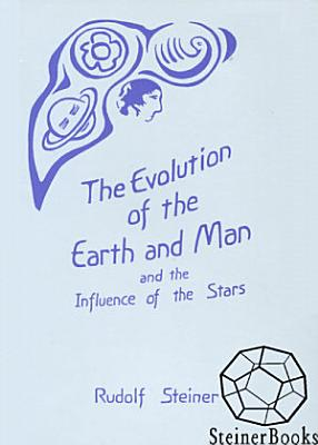 The Evolution of the Earth and Man and the Influence of the Stars PDF