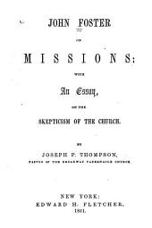 John Foster on missions: with an essay on the skepticism of the church