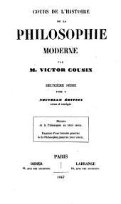 Cours de l'histoire de la philosophie moderne. Première et deuxième série: Volume2