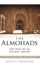 Almohads: The Rise of an Islamic Empire