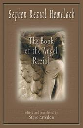 Sepher Rezial Hemelach: The Book of the Angel Rezial