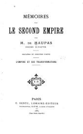 Mémoires sur le second empire: ptie. L'empire et ses transformations
