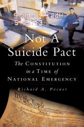 Not a Suicide Pact: The Constitution in a Time of National Emergency