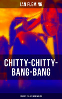 CHITTY CHITTY BANG BANG  Complete Trilogy in One Volume PDF