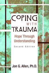 Coping With Trauma: Hope Through Understanding, Edition 2