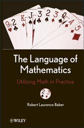 The Language of Mathematics: Utilizing Math in Practice