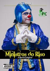 Ministros Do Riso A Quarta Categoria
