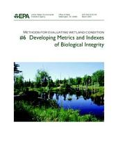 Methods for evaluating wetland condition 6 developing metrics and indexes of biological integrity.