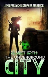 Planet Urth: The Underground City (Book 3)