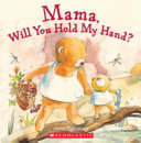 Mama  Will You Hold My Hand  PDF