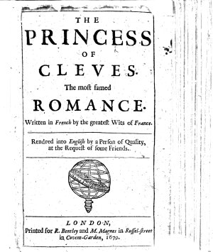 The Princess of Cleves  The Most Famed Romance  Written in French by the Greatest Wits of France  Rendred Into English by a Person of Quality  Etc PDF