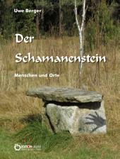 Der Schamanenstein: Menschen und Orte