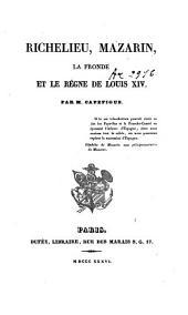 Richelieu, Mazarin, la Fronde et le règne de Louis XIV: Volume7