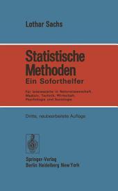 Statistische Methoden: Ein Soforthelfer Für Interessierte in Naturwissenschaft, Medizin, Technik, Wirtschaft, Psychologie und Soziologie, Ausgabe 3