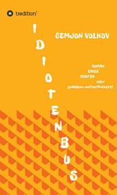 Idiotenbus: Roman eines Idioten