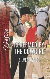 Redeemed by the Cowgirl: A Romantic Saga of Love, Family and Passion
