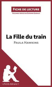 La Fille du train de Paula Hawkins (Fiche de lecture): Résumé complet et analyse détaillée de l'oeuvre