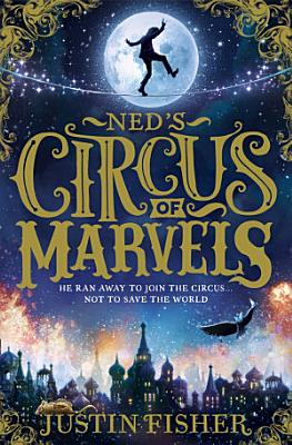 Ned   s Circus of Marvels  Ned   s Circus of Marvels  Book 1