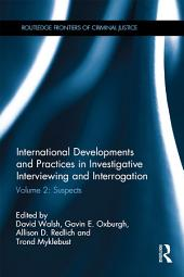 International Developments and Practices in Investigative Interviewing and Interrogation: Volume 2: Suspects