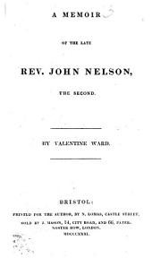 A Memoir of the Late Rev. John Nelson, the Second