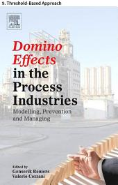 Domino Effects in the Process Industries: 9. Threshold-Based Approach
