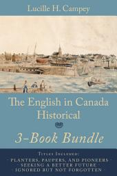 The English In Canada Historical 3-Book Bundle: Planters, Paupers, and Pioneers / Seeking a Better Future / Ignored but not Forgotten
