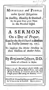 Ministers and People under Special Obligation to Sanctity, Humility & Gratitude; for the great grace given them in the preached Gospel. A sermon on a day of prayer, kept by the North Church in Boston ... to implore the divine direction in their election of another pastor
