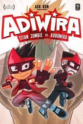 Adiwira #3: Titan Zombie vs Robowira
