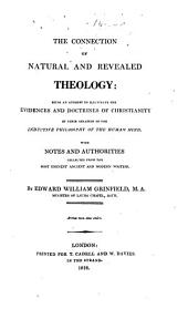 The Connection of Natural and Revealed Theology: Being an Attempt to Illustrate the Evidences and Doctrines of Christianity by Their Relation to the Inductive Philosophy of the Human Mind ...