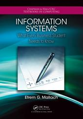 Information Systems: What Every Business Student Needs to Know