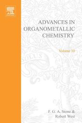 Advances in Organometallic Chemistry: Volume 10