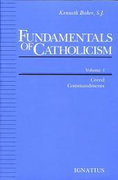 Fundamentals of Catholicism, Volume 1