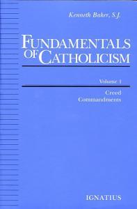 Fundamentals of Catholicism  Volume 1 Book