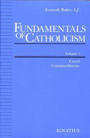 Fundamentals Of Catholicism  Volume 1