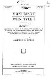 Monument to John Tyler: Address Delivered in Hollywood Cemetery, at Richmond, Va., on October 12, 1915 at the Dedication of the Monument Erected by the Government to John Tyler, Tenth President of the United States, Volume 546